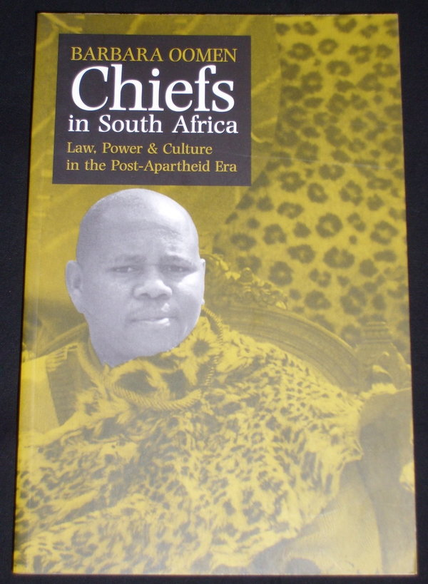 Chiefs in South Africa - Law, Power & Culture in the Post-Apartheid Era