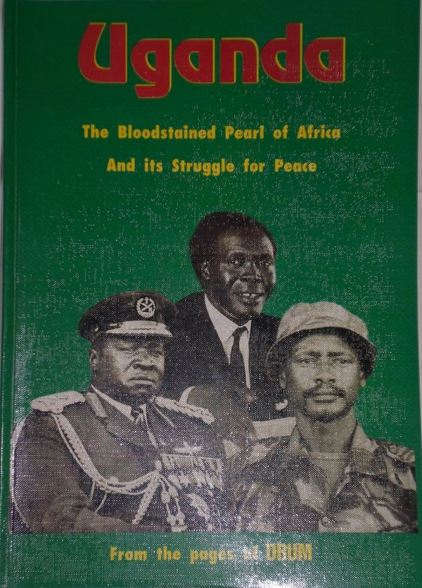 Uganda - The Boodstained Pearl of Africa and its Struggle for Peace