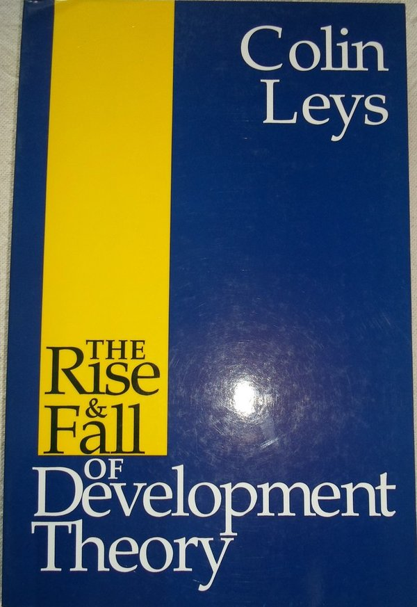 The Rise & Fall of Development Theory